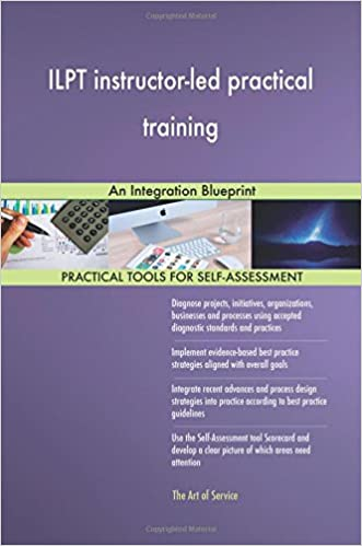 Buy ilpt instructor led practical training an integration buy ilpt instructor led practical training an integration blueprint book online at low prices in india ilpt instructor led practical training an malvernweather