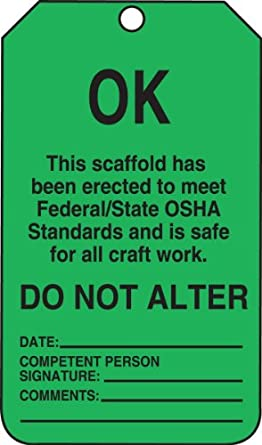"""Accuform Signs TSS103PTP Scaffold Status Tag, Legend """"OK - THIS SCAFFOLD HAS BEEN ERECTED TO MEET FEDERAL/STATE OSHA STANDARDS AND IS SAFE FOR ALL CRAFT WORK"""", 5.75"""" Length x 3.25"""" Width x 0.015"""" Thickness, RP-Plastic, Black on Green (Pack of 25)"""