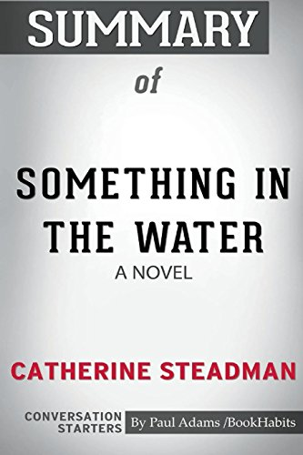 Summary of Something in the Water: A Novel by Catherine Steadman: Conversation Starters