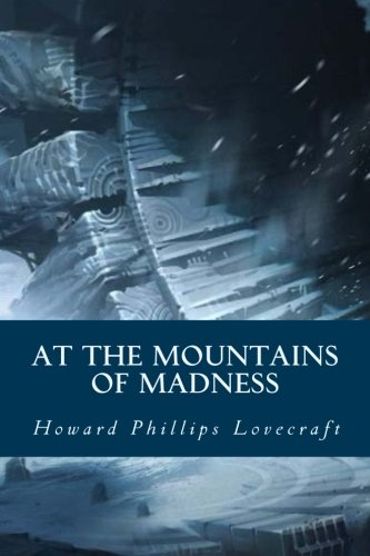 At the Mountains of Madness [Howard Phillips Lovecraft] (Tapa Blanda)