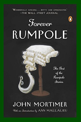 (Forever Rumpole: The Best of the Rumpole Stories)