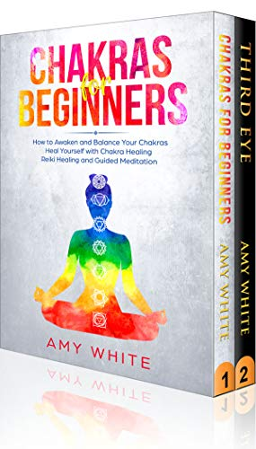 Chakras: & The Third Eye: 2 Books in 1 - How to Balance Your Chakras and Awaken Your Third Eye With Guided Meditation, Kundalini, and Hypnosis