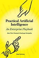 Practical Artificial Intelligence: An Enterprise Playbook Front Cover