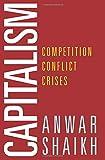 Capitalism: Competition, Conflict, Crises
