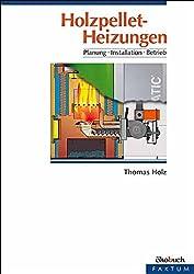 Holzpellet-Heizungen: Planung, Installation, Betrieb