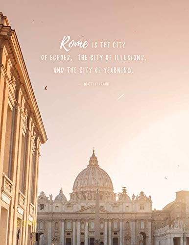 Rome is the City of Echoes, the City of Illusions and the City of Yearning 2019: Weekly Monthly Planner with To Do Lists, Goal Trackers + More (Travel Quotes) (Do List To Echo)