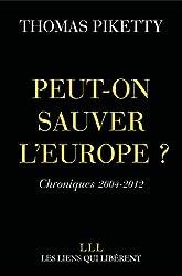 Peut-on sauver l'Europe ?: Chroniques 2004-2012
