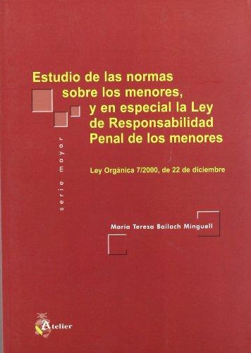 Estudio de las normas sobre los menores, y en especial la Ley de Responsabilidad Penal de los menores (Spanish Edition)