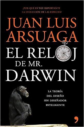 El reloj de Mr. Darwin : la explicación de la belleza y maravilla del mundo natural: Juan Luis Arsuaga: 9788484607922: Amazon.com: Books