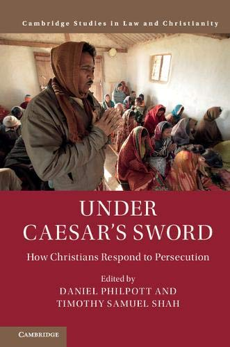 Under Caesar's Sword: How Christians Respond to Persecution (Law and Christianity)