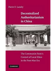 Decentralized Authoritarianism in China: The Communist Party's Control of Local Elites in the Post-Mao Era