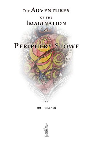 (The Adventures of the Imagination of Periphery Stowe: a future fairy tale)