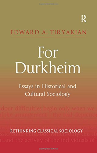 For Durkheim: Essays in Historical and Cultural Sociology (Rethinking Classical Sociology)