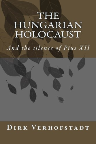 The Hungarian Holocaust and the silence of Pius XII. ebook