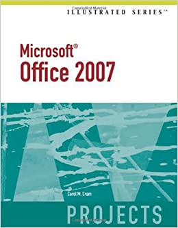 Microsoft Office 2007-Illustrated Projects (Illustrated Series)
