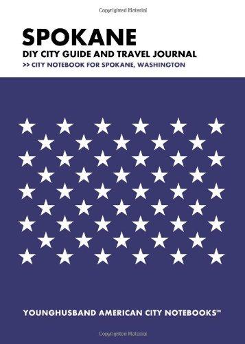 Spokane DIY City Guide and Travel Journal: City Notebook for Spokane, Washington