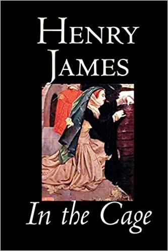 In the Cage by Henry James, Fiction, Classics, Literary: Henry