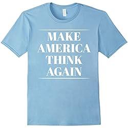 Mens Make America Think Again T-Shirt - Anti-Trump Tee Shirt Medium Baby Blue