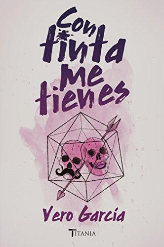 Con tinta me tienes (Titania amour) (Spanish Edition) by [García,
