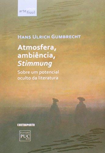 Atmosfera, Ambiência, Stimmung. Sobre Um Potencial Oculto da Literatura - Coleção Artefíssil