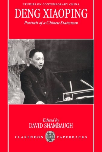 Deng Xiaoping: Portrait of a Chinese Statesman (Studies on Contemporary China) by David L Shambaugh