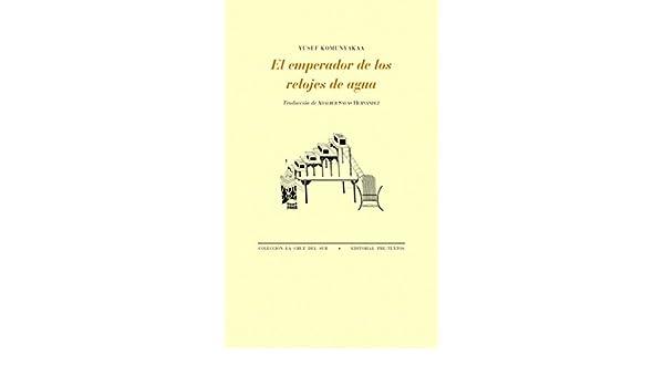 El emperador de los relojes de agua: YUSEF KOMUNYAKAA: 9788417143091: Amazon.com: Books