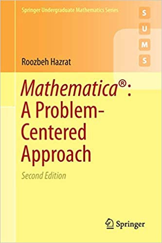 Mathematica®: A Problem-Centered Approach (Springer