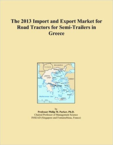 Book The 2013 Import and Export Market for Road Tractors for Semi-Trailers in Greece