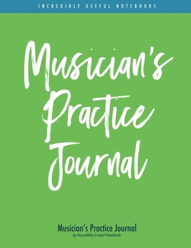 Musician's Practice Journal (green/blue stripe edition): practicing log and music planner for all musicians [102pp - 8.5x11in]