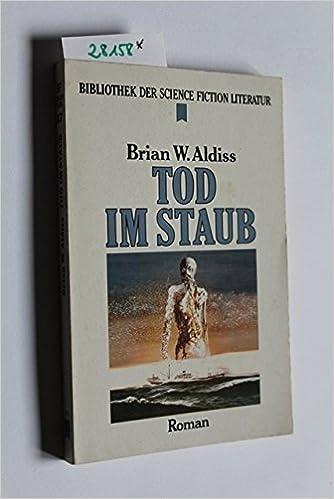 Brian W.  Aldiss - Tod im Staub