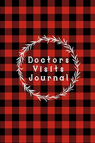 Doctors  Visits Journal: A Medical Health Care Record Log Book: 6x9 Inch, 122 Custom Pages