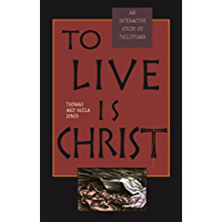 To Live Is Christ: An Interactive Study of Philippians