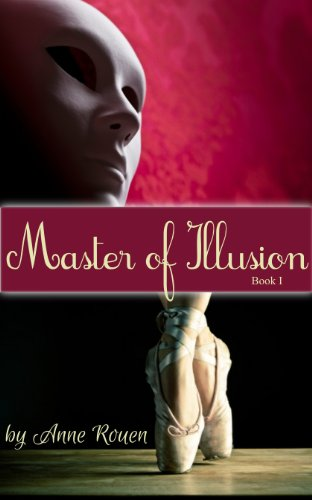 Book: Master of Illusion Book One by Anne Rouen