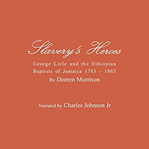 Slavery's Heroes Audiobook