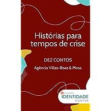 Histórias para tempos de crise: Dez contos - Agência Villas-Boas & Moss