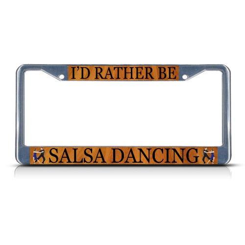 I'D RATHER BE SALSA DANCING SPORT Metal License Plate Frame Tag (Salsa Metal)