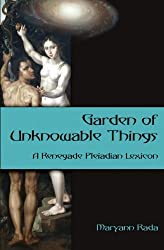 Garden of Unknowable Things: A Renegade Pleiadian Lexicon