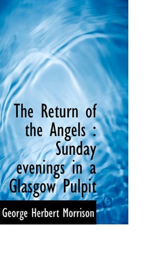 The Return of the Angels: Sunday evenings in a Glasgow Pulpit