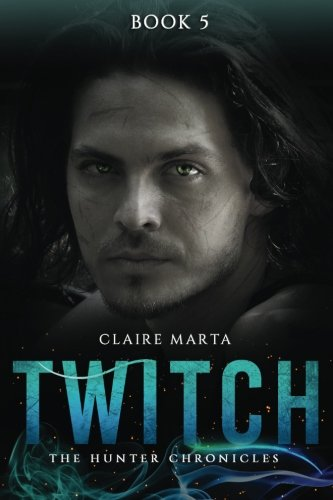 Download Twitch (The Hunter Chronicles) (Volume 5) pdf epub