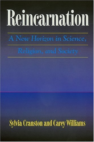 Reincarnation: A New Horizon in Science, Religion, and Society (New Horizon in Science, Religion & Society)