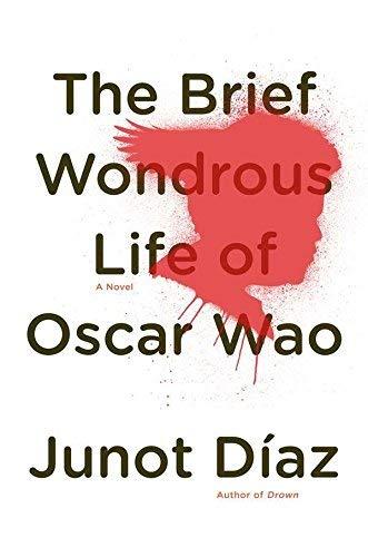 The Brief Wonderous Life of Oscar Wao (A Brief Wondrous Life Of Oscar Wao)
