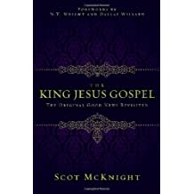 The King Jesus Gospel: The Original Good News Revisited by McKnight, Scot unknown edition [Hardcover(2011)]