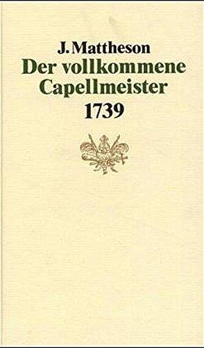 Der vollkommene Capellmeister. Faksimile (1739) (Documenta musicologica)