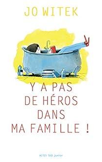 Y'a pas de héros dans ma famille ! par Witek