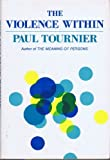 The Violence Within, Paul Tournier, 0060682930