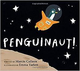 Penguinaut!: Marcie Colleen, Emma Yarlett: 9780545848848