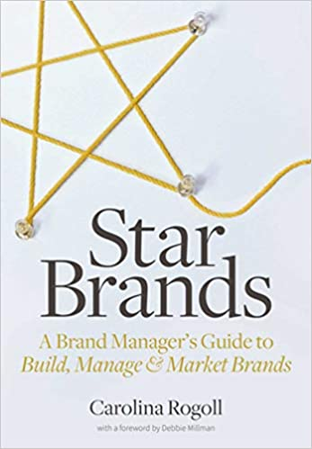 Star Brands: A Brand Managers Guide to Build, Manage & Market Brands: Amazon.es: Carolina Rogoll, Debbie Millman: Libros en idiomas extranjeros