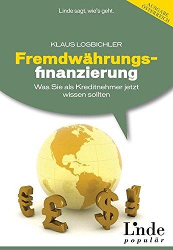 Fremdwährungsfinanzierung: Was Sie als Kreditnehmer jetzt wissen sollten (f. Österreich)