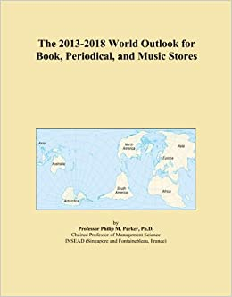 Book The 2013-2018 World Outlook for Book, Periodical, and Music Stores