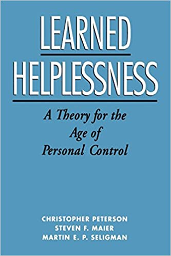 Learned Helplessness A Theory For The Age Of Personal Control Reprint Edition